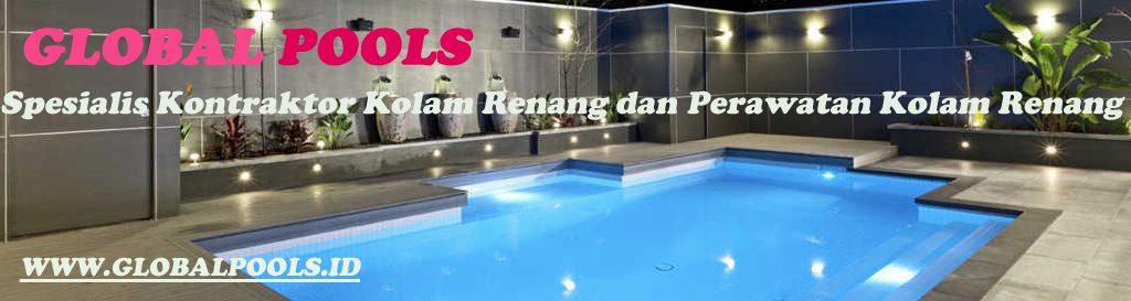 Global Pools I Kontraktor dan jasa perawatan kolam renang Spesialis
